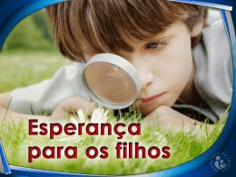 4523 esperanca para os filhos