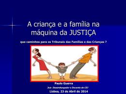 A Criança e Família na Máquina da Justiça