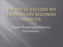 Um Breve Estudo No Evangelho de Marcos