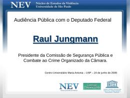 Seguranca Pública – Apresentação de Raul Jungmann