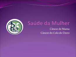 Câncer de Mama e Uterino