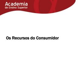 Os Recursos do Consumidor