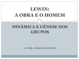 Lewin, a obra e o homem, Gerald Mailhiot