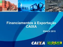 Apresentação: Rodrigo Tavares, gerente nacional da Caixa