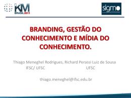 Thiago Rodrigues e Richard Perassi