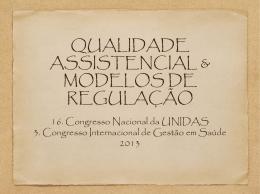 QUALIDADE ASSISTENCIAL & MODELOS DE REGULAÇÃO