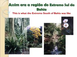 Assim era a região do Extremo Sul da Bahia