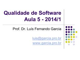 Qualidade de Software Aula 1 - Prof. Dr. Luis Fernando Garcia