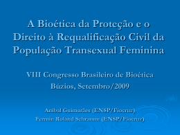A Bioética da Proteção e o Direito à Requalificação Civil da