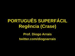 PORTUGUÊS SUPERFÁCIL Regência (Crase)