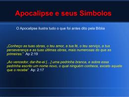 O Apocalipse ilustra tudo o que foi antes dito pela Bíblia