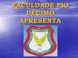 Faculdade Pio Décimo apresenta: