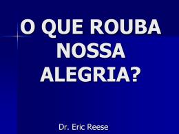 O QUE ROUBA NOSSA ALEGRIA?