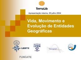 Vida, Movimento e Evolução de Entidades Geográficas