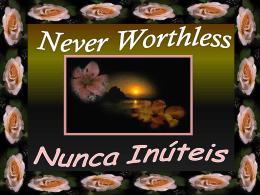 Nunca Inúteis