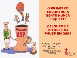 O PRIMEIRO ENCONTRO A GENTE NUNCA ESQUECE