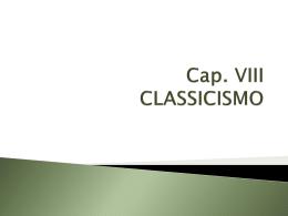 Cap. VIII - Classicismo