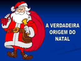 A Verdadeira Origem do Natal