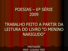 POESIAS – 6ª SÉRIE – 2009 TRABALHO FEITO A PARTIR DA