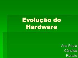 Evolução do Hardware