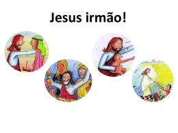 Jesus irmão!