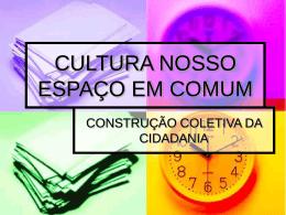 CULTURA NOSSO ESPAÇO EM COMUM