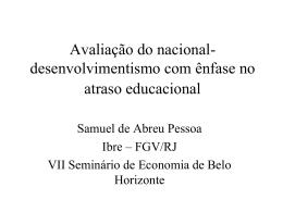 Conseqüências para o desenvolvimento brasileiro do nosso
