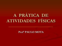 A PRÁTICA DE ATIVIDADES FÍSICAS