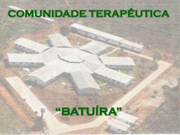 """COMUNIDADE TERAPÊUTICA """"BATUÍRA"""""""