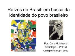 Raízes do Brasil: em busca da identidade do povo brasileiro