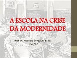 Dr. Maurício Gonlçalves - A escola na crise da Modernidade