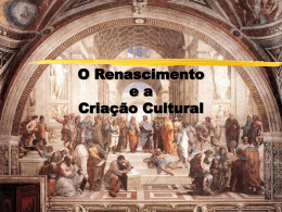 O Renascimento e a Criação Cultural