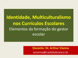 Identidade, Multiculturalismo nos Currículos Escolares