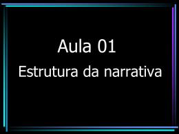 Aula 01 – Estrutura da narrativa