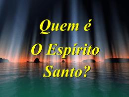A Verdade-4 – Quem Esp Santo - Adventistas Históricos do Brasil