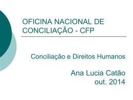 Apresentação Ana Lúcia Catão - Oficina Nacional de Conciliação