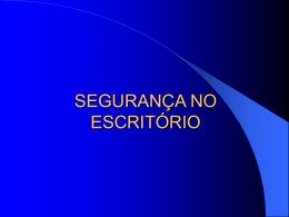 SEGURANÇA NO ESCRITÓRIO - Seguranca e Medicina do Trabalho