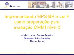 Implementando MPS BR nível F como preparação para