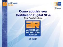 Como adquirir o e-NF - minc certificado digital