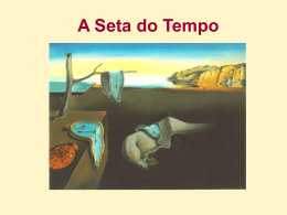 A Seta do Tempo - Instituto de Física / UFRJ