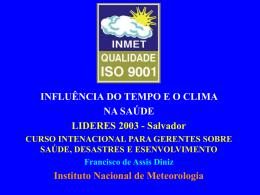 Previsão de tempo e clima aplicado na saúde humana