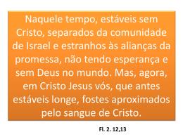 Naquele tempo, estáveis sem Cristo, separados da comunidade de