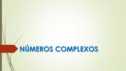 NÚMEROS COMPLEXOS - Introdução E Operações