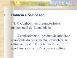 Homem e Sociedade 1.1. O Conhecimento: característica