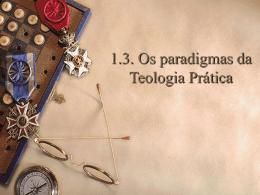 Os paradigmas da Teologia Prática