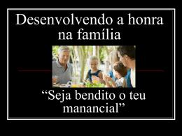 Desenvolvendo a honra na família