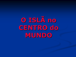 O Islã no centro do mundo