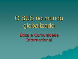 O SUS no mundo globalizado