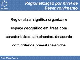 Regionalização por nível de Desenvolvimento Prof