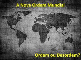 A Nova Ordem Mundial - Cursinho Gratuito Primeiro de Maio